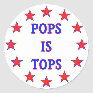 Pops is Tops for Dad Classic Round Sticker