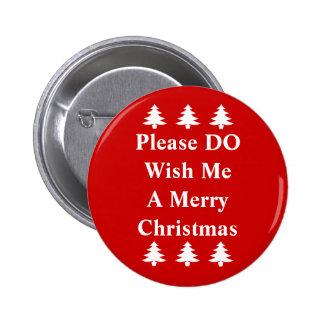 Por favor deséeme un botón de las Felices Navidad Pin Redondo De 2 Pulgadas