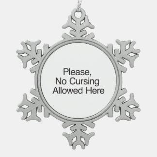 Por favor, el ningún maldecir permitido aquí adorno de peltre en forma de copo de nieve