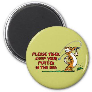 Por favor el tigre, mantiene a su Putter el bolso Imán Redondo 5 Cm