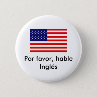 Por favor, hable Inglés Pinback Button