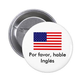 Por favor, hable Inglés Pinback Button