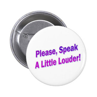 ¡Por favor, hable un poco más ruidosamente! Pin