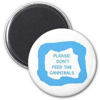¡Por favor! No alimente a caníbales .png Imán Redondo 5 Cm