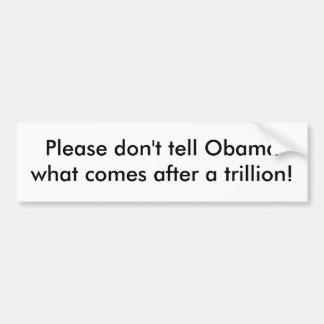 Por favor no diga a Obama qué viene después de un  Pegatina Para Auto