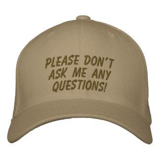 ¡Por favor no me haga ninguna preguntas! Gorras De Beisbol Bordadas