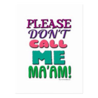 ¡Por favor no me llame Maam! Postales