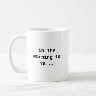 por la mañana a la taza del ya…