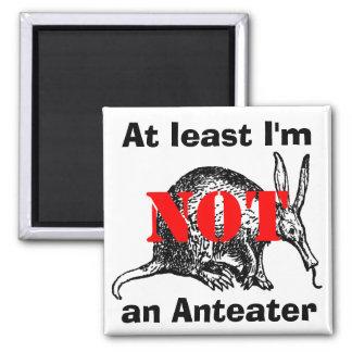 ¡Por lo menos no soy un Anteater! Imán Cuadrado