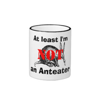 ¡Por lo menos no soy un Anteater! Taza De Café