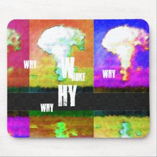 ¿por qué arma nuclear? mousepads