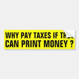 ¿Por qué impuestos de la paga? Pegatina Para Auto