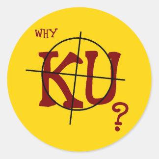 ¿Por qué KU? 20 pegatinas redondos Pegatina Redonda