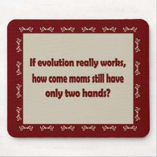 ¿Por qué las mamáes tienen dos manos? Alfombrillas De Ratón
