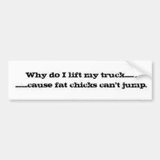 ¿Por qué levanto mi camión Pegatina De Parachoque