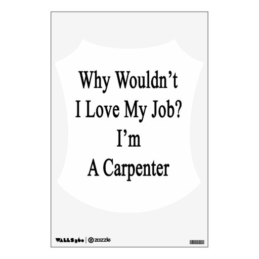 ¿Por qué no amaría mi trabajo? Soy carpintero