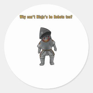 ¿Por qué no pueden los robots ser Ninja también? Pegatina Redonda