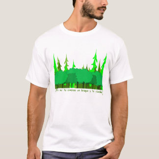 ¿Por qué no te compras un bosque y te pierdes? T-Shirt