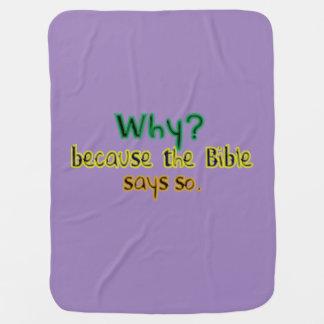 ¿Por qué? Porque la biblia dice tan la manta del Mantas De Bebé