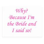 ¿Por qué? ¡Porque soy la novia y dije tan! Tarjetas Postales