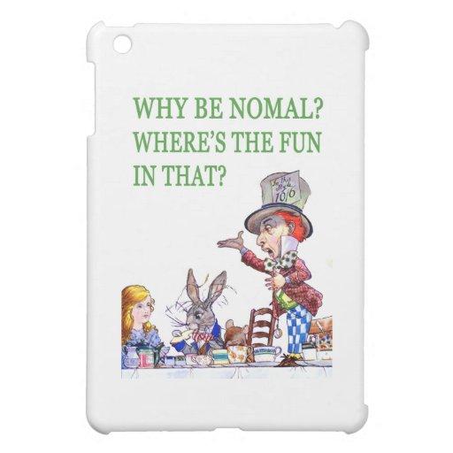 ¿Por qué sea normal? ¿Dónde está la diversión en é