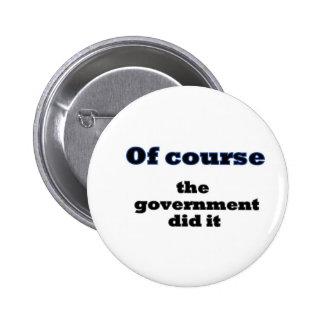 Por supuesto el gobierno lo hizo pin redondo de 2 pulgadas