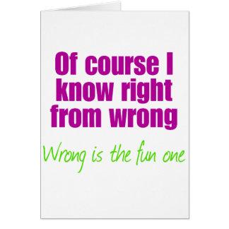 Por supuesto sé a la derecha de mal tarjeta de felicitación