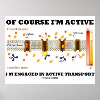 Por supuesto soy activo yo soy transporte activo d poster