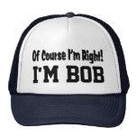 Por supuesto soy gorra derecho