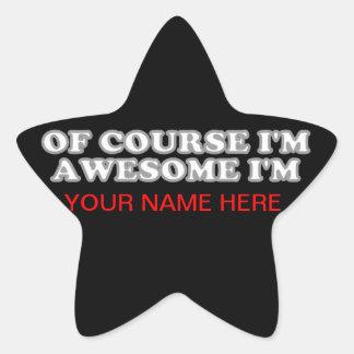 Por supuesto soy impresionante yo soy…. pegatina en forma de estrella