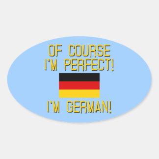 ¡Por supuesto soy perfecto, yo soy alemán! Pegatinas De Óval Personalizadas