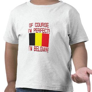¡Por supuesto soy perfecto, yo soy belga! Camiseta