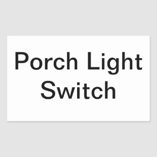 Porch Light switch Sign Rectangular Sticker