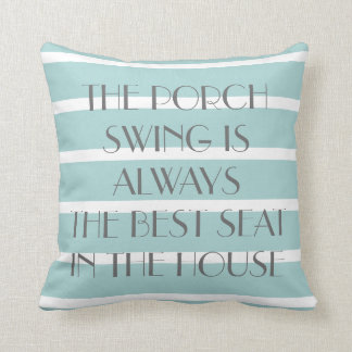 Porch Swing Best Seat in the House, Teal Stripes Throw Pillow