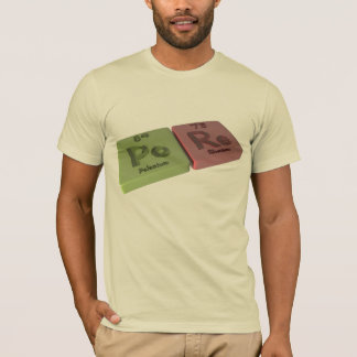 Pore as Po Polonium and Re  Rhenium T-Shirt