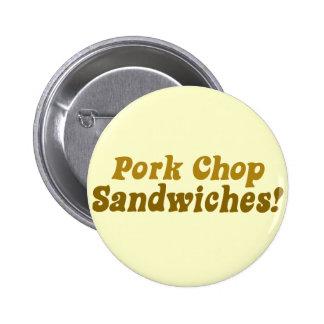 Pork Chop Sandwiches! 2 Inch Round Button