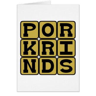 Pork Rinds Pig Snack Greeting Cards