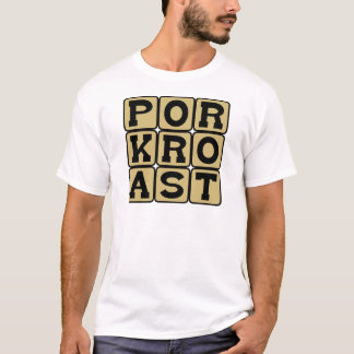 Pork Roast, Pig Dish T-Shirt