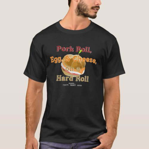 Pork Roll on a Hard Roll dark shirt