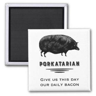 Porkatarian - dénos nuestro tocino diario imán cuadrado