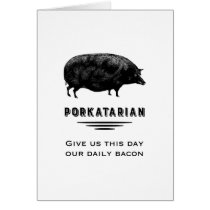 Porkatarian - Give Us Our Daily Bacon Card
