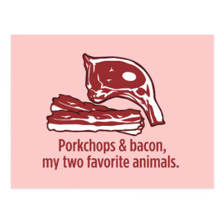 Porkchops & Bacon, my two favorite animals Postcard