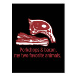 Porkchops y tocino, mis dos animales preferidos postal