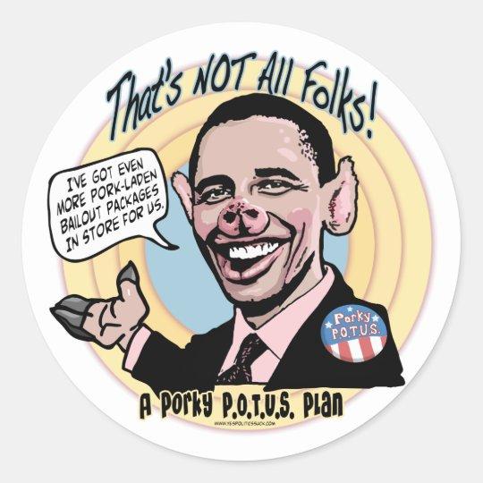 Porky POTUS Anti-Obama Gear Classic Round Sticker