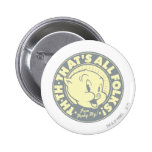 Porky TH-TH-THAT'S ALL FOLKS! 2 Inch Round Button