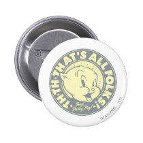 Porky TH-TH-THAT'S ALL FOLKS! Button
