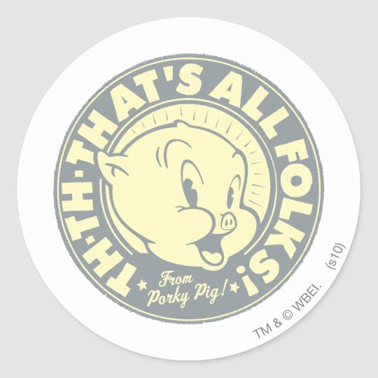 Porky TH-TH-THAT'S ALL FOLKS! Classic Round Sticker