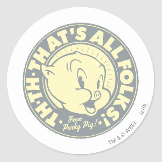 Porky TH-TH-THAT'S ALL FOLKS! Round Sticker