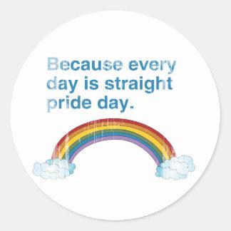 Porque cada día es día recto del orgullo apenado pegatina redonda