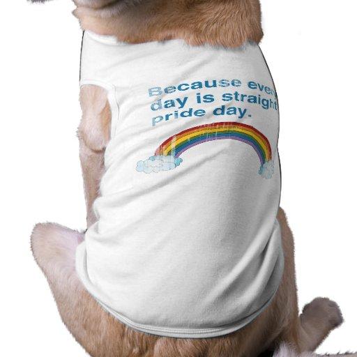 Porque cada día es día recto del orgullo apenado camisetas de perro